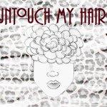 Untouch My Hair